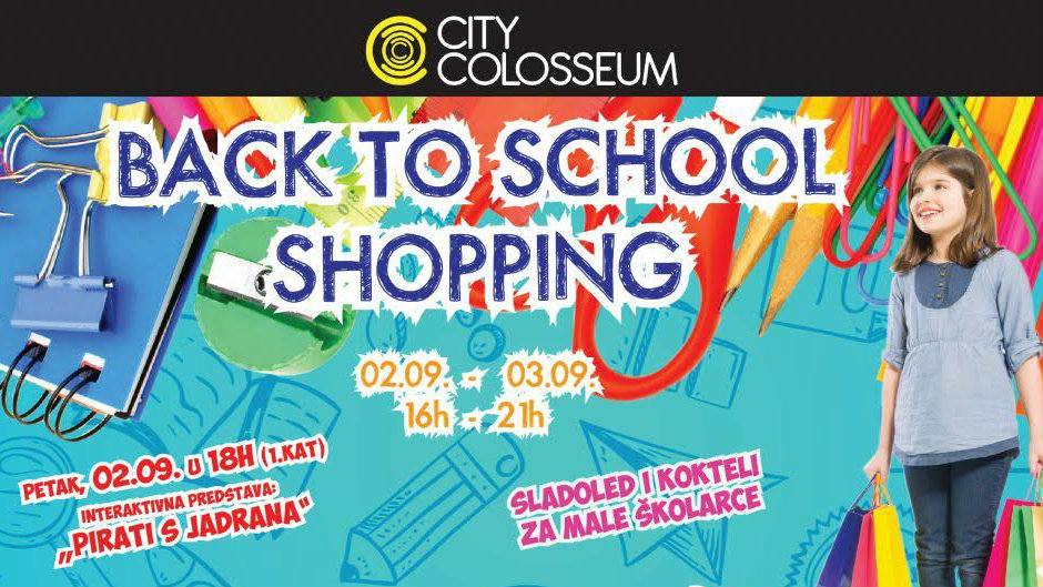 CITY COLOSSEUM BACK TO SCHOOL SHOPPING 02. I 03.09. UZ POPUSTE I ZABAVU